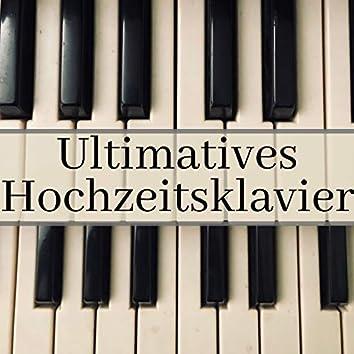 Ultimatives Hochzeitsklavier - Romantische Piano Musik für Vor-zeremonie, Hochzeitseingang und Feierlich Zeremonien