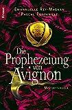 Pascal Fontanille, Emanuelle Rey-Magnan: Die Prophezeiung von Avignon