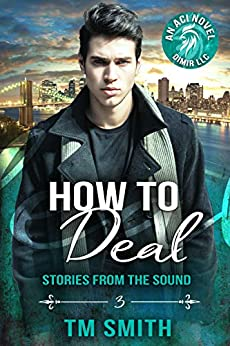 How to Deal (Stories from the Sound Book 3) by [T.M. Smith, Ethereal Design, Flat Earth Editing]