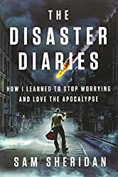 The Disasters Diaries by Sam Sheridan