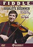 Fiddle for the Absolute Beginner-Get Started the Right Way!