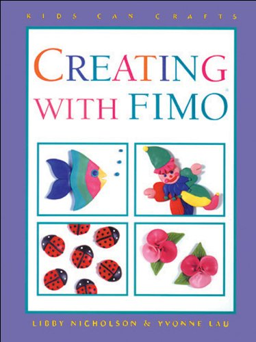 Creating with Fimo? (Kids Can Do It) download ebooks PDF Books