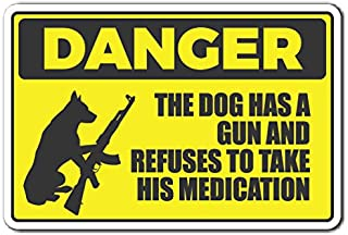 DANGER DOG HAS A GUN Sign warning animal dog ammo protection | Indoor/Outdoor | 17