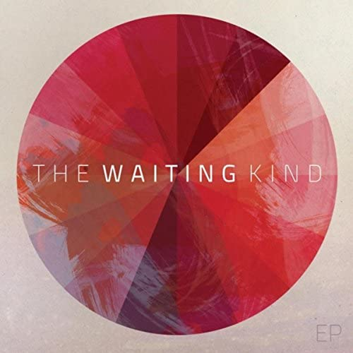 The Waiting Kind