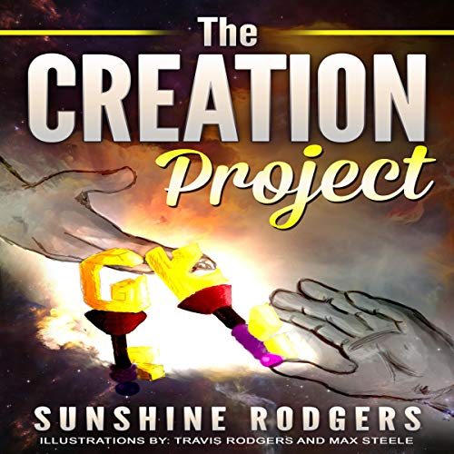 The Creation Project Audiobook By Sunshine Rodgers cover art
