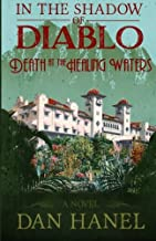 In The Shadow of Diablo: Death at the Healing Waters (Volume 2)