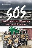 SOS - Das Seenotrettungswesen der Insel Amrum - Georg Quedens