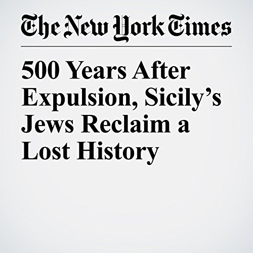 500 Years After Expulsion, Sicily's Jews Reclaim a Lost History audiobook cover art