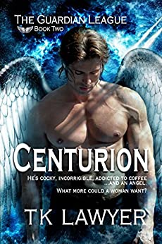 Centurion: Book Two - The Guardian League by [T.K. Lawyer]