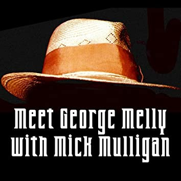 Meet George Melly With Mick Mulligan