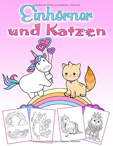 Einhörner und Katzen: Ein wundervolles Einhorn und Katzen-Malbuch für Kinder von 4 bis 8 Jahren, 60 schöne Bilder zum Ausmalen auf 110 Seiten, Großes Format
