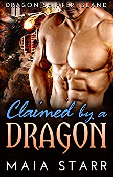 Claimed By A Dragon (Dragon Shifter Island) by [Maia Starr]