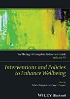 Wellbeing: A Complete Reference Guide, Interventions and Policies to Enhance Wellbeing (Wiley Clinical Psychology Handbooks)