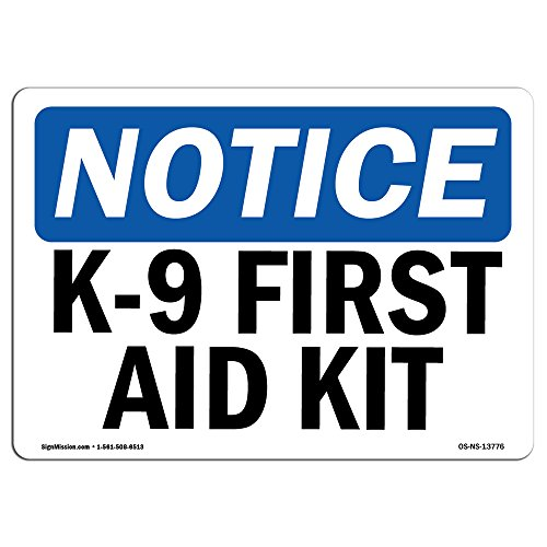 OSHA Notice Sign - K-9 First Aid Kit | Vinyl Label Decal | Protect Your Business, Construction Site, Warehouse & Shop Area | Made in The USA