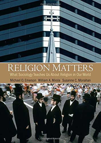 Compare Textbook Prices for Religion Matters: What Sociology Teaches Us About Religion In Our World 1 Edition ISBN 9780205628001 by Mirola, William,Monahan, Susanne C