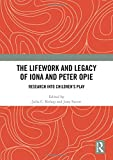 The Lifework and Legacy of Iona and Peter Opie: Research into Children€™s Play