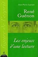 Rene guenon : les enjeux d'une lecture