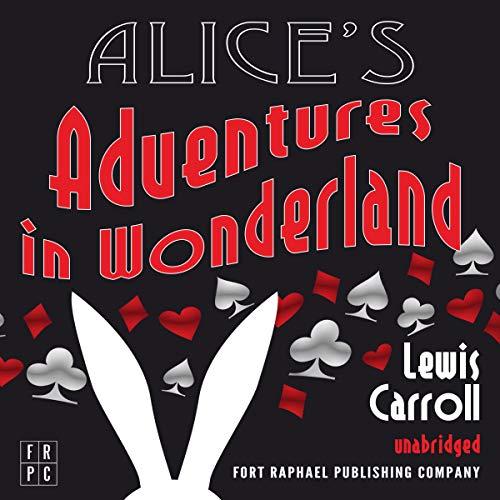 Alice's Adventures in Wonderland - Unabridged