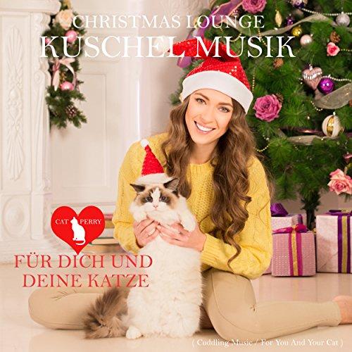 Christmas Lounge Kuschel Musik - Du und deine Katze