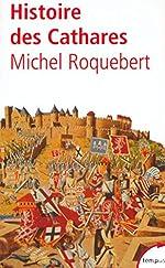 Histoire des Cathares de Michel Roquebert