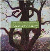 Divisionism/Neo-Impressionism: Arcadia & Anarchy