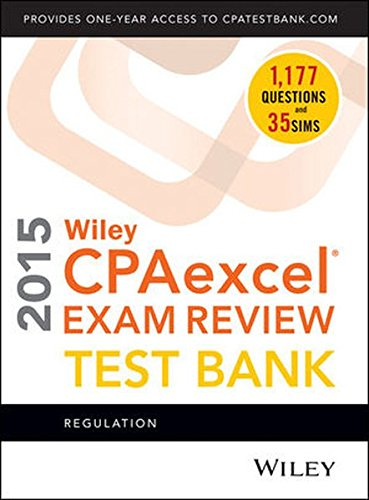 Wiley CPAexcel Exam Review 2015 Test Bank: Regulation