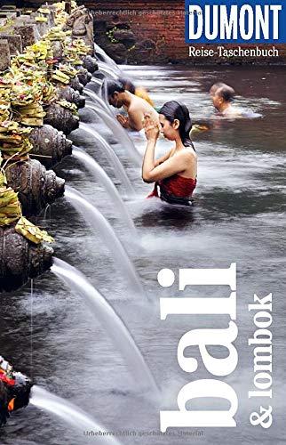 DuMont Reise-Taschenbuch Bali & Lombok: Reiseführer plus Reisekarte. Mit besonderen Autorentipps und vielen Touren.