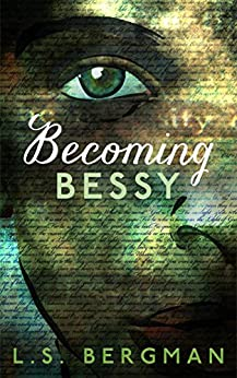 Becoming Bessy by [L.S. Bergman]