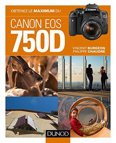 Obtenez le maximum du Canon EOS 750D (French Edition)