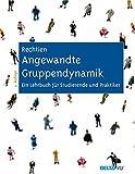 Angewandte Gruppendynamik: Ein Lehrbuch für Studierende und Praktiker by Wolfgang Rechtien (2007-08-14) - Wolfgang Rechtien