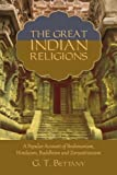 The Great Indian Religions: Being a Popular Account of Brahmanism, Hinduism, Buddhism, and Zoroastrianism