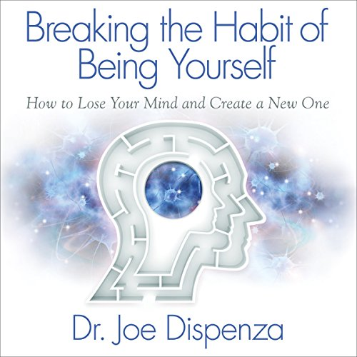 Breaking the Habit of Being Yourself audiobook cover art