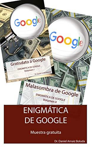 Lo que no se enseña de Google ni YouTube y deberías saber (Enigmática de Google) (Spanish Edition)