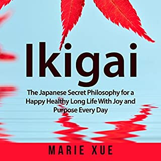 Ikigai: The Japanese Secret Philosophy for a Happy Healthy Long Life with Joy and Purpose Every Day Titelbild