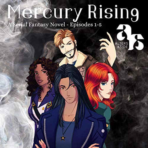 Mercury Rising: Episodes 1-5 Audiobook By Altersaside cover art