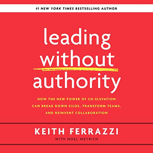Leading Without Authority Audiobook By Keith Ferrazzi, Noel Weyrich cover art