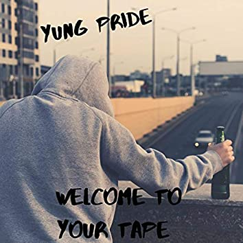 Welcome to Your Tape