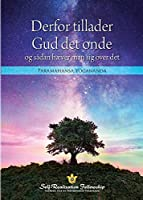Why God Permits Evil and How to Rise Above It (Danish)