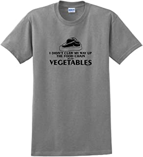 Didn't Claw My Way Up Food Chain to Eat Vegetables T-Shirt