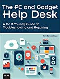 PC and Gadget Help Desk, The: A Do-It-Yourself Guide To Troubleshooting and Repairing (English Edition)