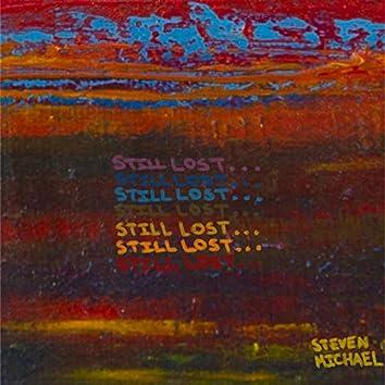 Still Lost...