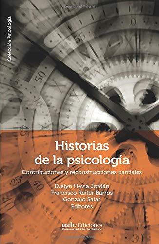 Historias de la psicología: Contribuciones y reconstrucciones parciales (Spanish Edition)