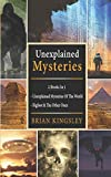 Unexplained Mysteries: 2 Books In 1 - Unexplained Mysteries Of The World, Bigfoot & The Other Ones