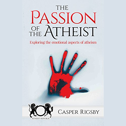 The Passion of the Atheist audiobook cover art