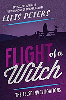 Flight of a Witch (The Felse Investigations Book 3) by [Ellis Peters]