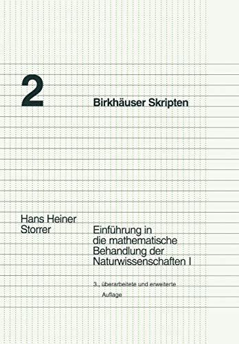 Einführung in die mathematische Behandlung der Naturwissenschaften, Bd.1 (Birkhäuser Skripten (2), Band 2)