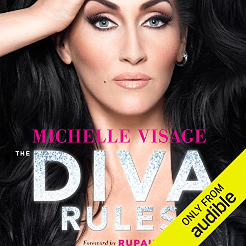 The Diva Rules     Ditch the Drama, Find Your Strength, and Sparkle Your Way to the Top              By:                                                                                                                                 Michelle Visage                               Narrated by:                                                                                                                                 Michelle Visage                      Length: 3 hrs and 54 mins     817 ratings     Overall 4.6