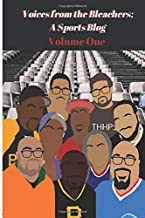 Voices from the Bleachers; A Sports Blog Volume One