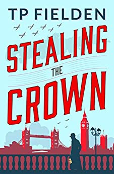 Stealing the Crown (A Guy Harford Mystery Book 1) by [TP Fielden]