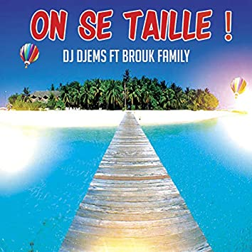 On Se Taille (feat. Brouk Family)